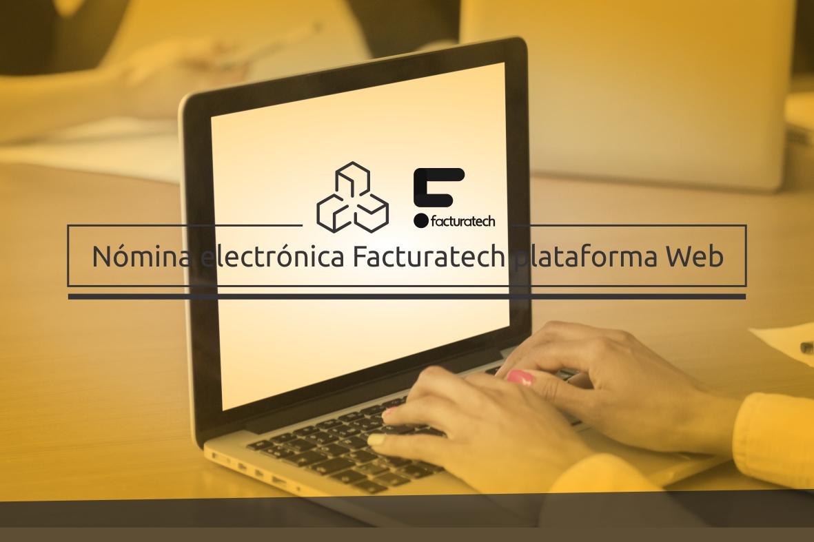 Nómina electrónica Facturatech plataforma Web