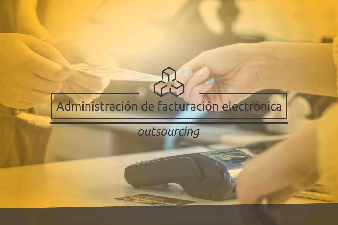 Administración Facturación Electrónica (Outsourcing)