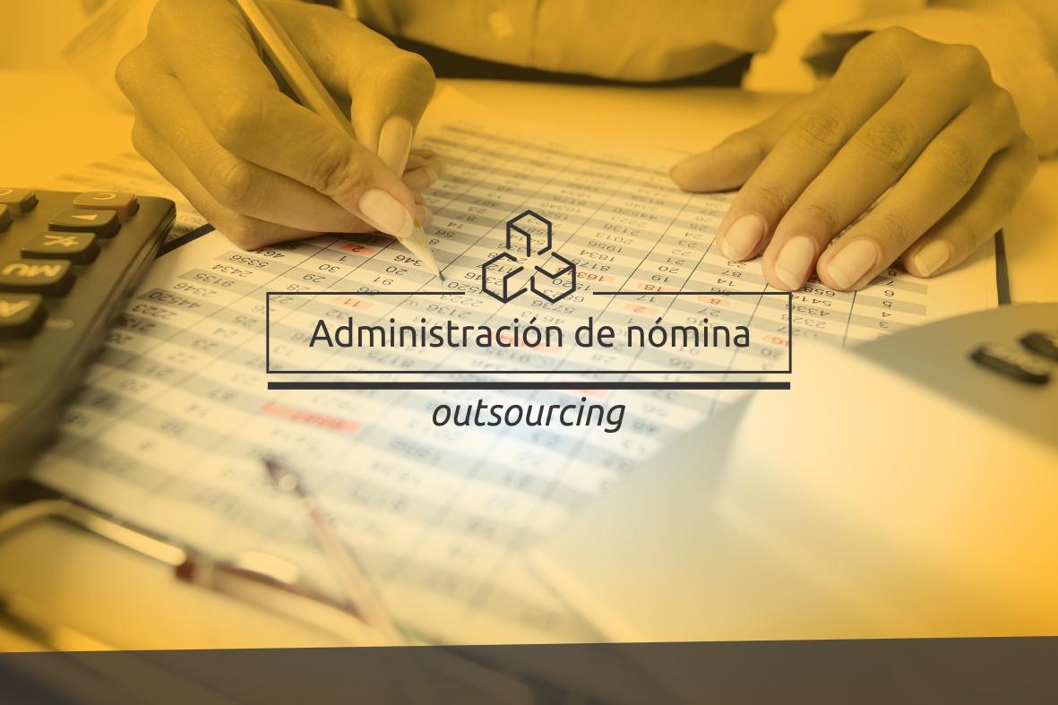 Administración de Nómina (Outsourcing)